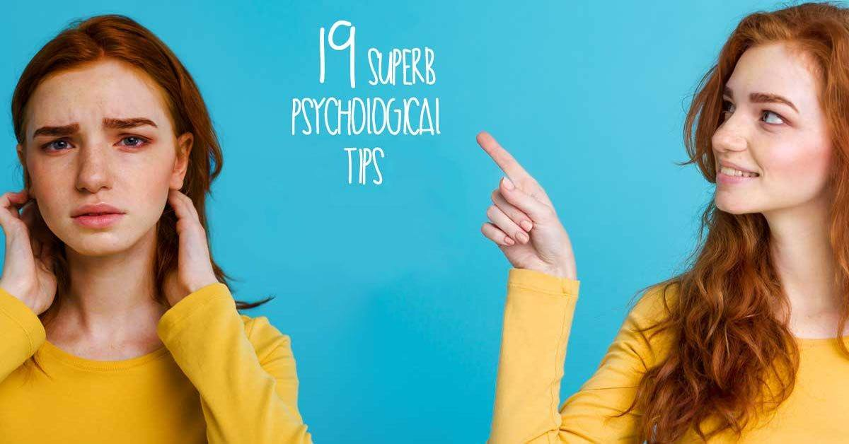 19 Superb Psychological Tips That Will Improve Our Life