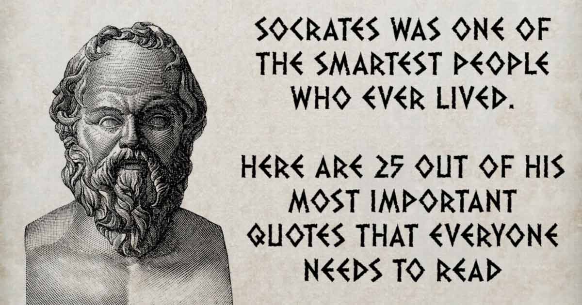 Socrates 25 Most Important Quotes That Everyone Needs To Read