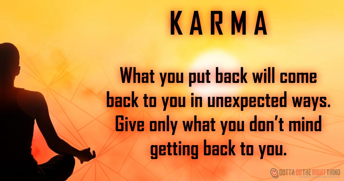How To Create Good Karma That Will Change Your Life