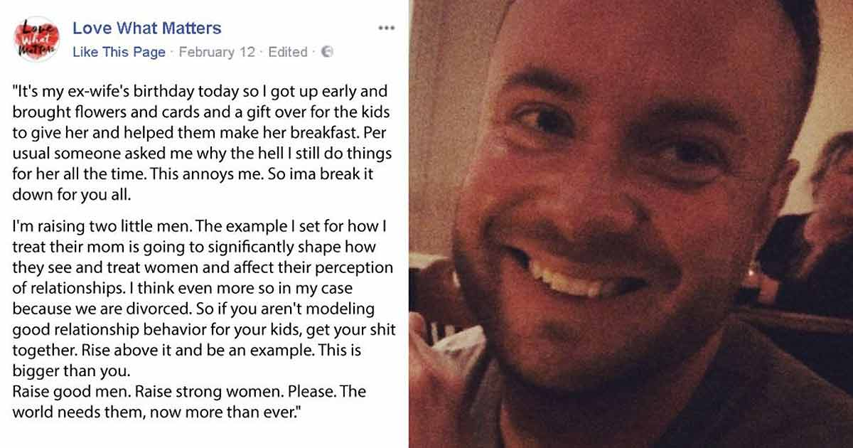 This Dad's Post About His Ex-Wife Is Going Viral And Everybody Loves It