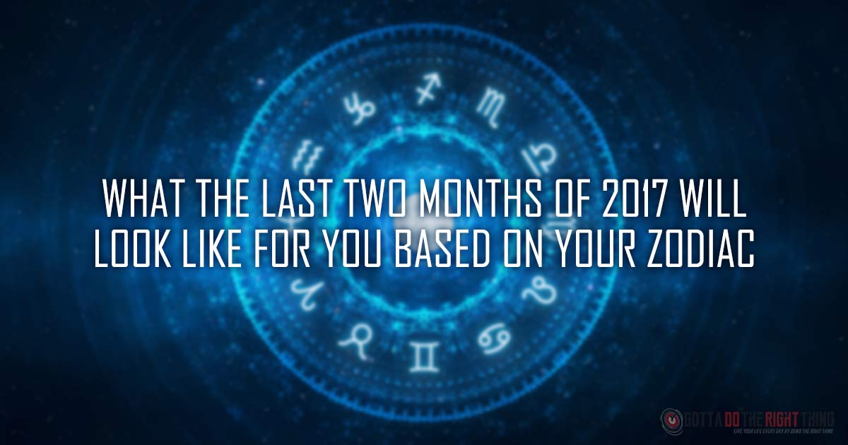 What Your Zodiac Sign Says About The End of 2017