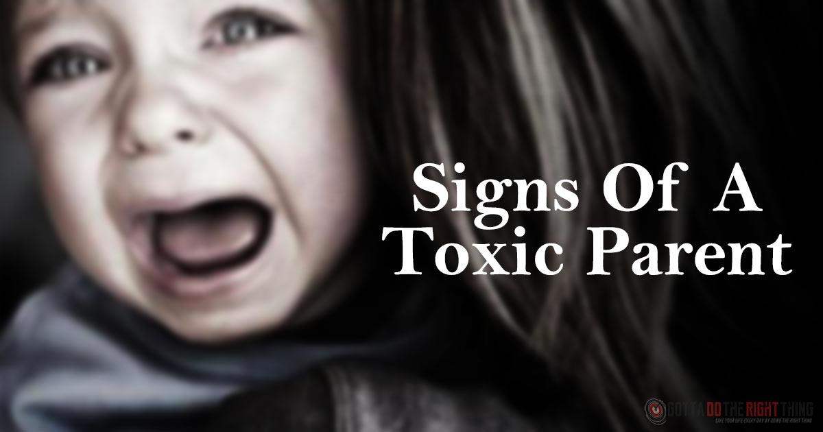 13 Signs Indicating You Have A Toxic Parent