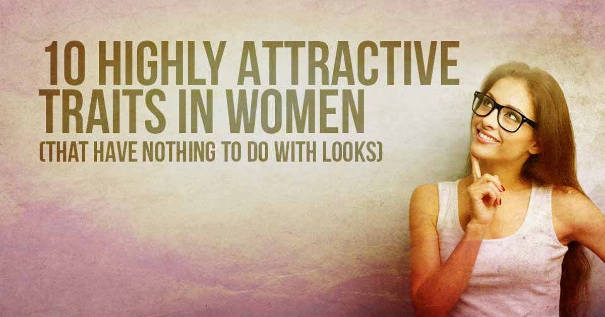 10 Highly Attractive Traits In Women (That Have Nothing To Do With Looks)