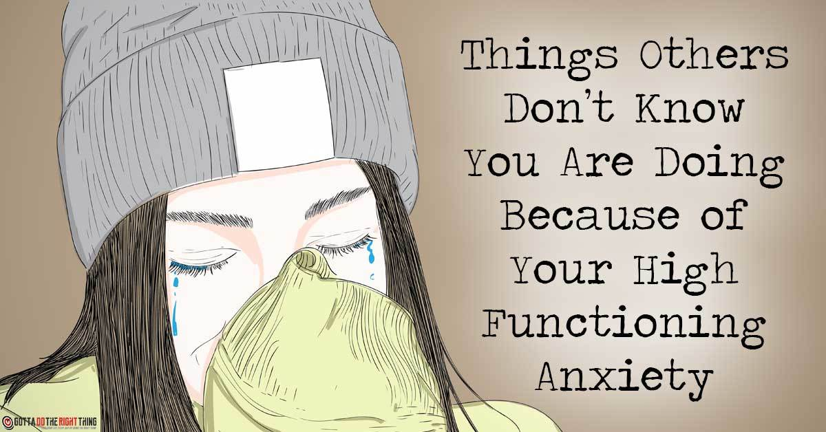 10 Things People with Anxiety Do That Others Find Difficult to Understand
