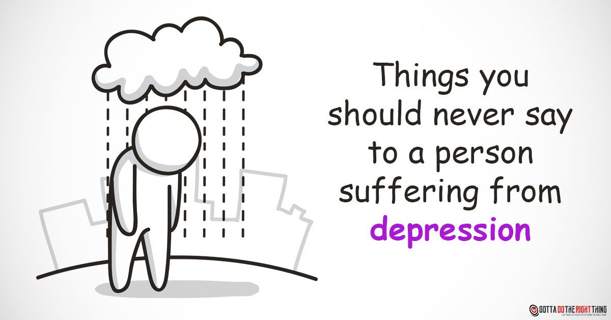 5 Things You Should Never Say to a Depressed Person