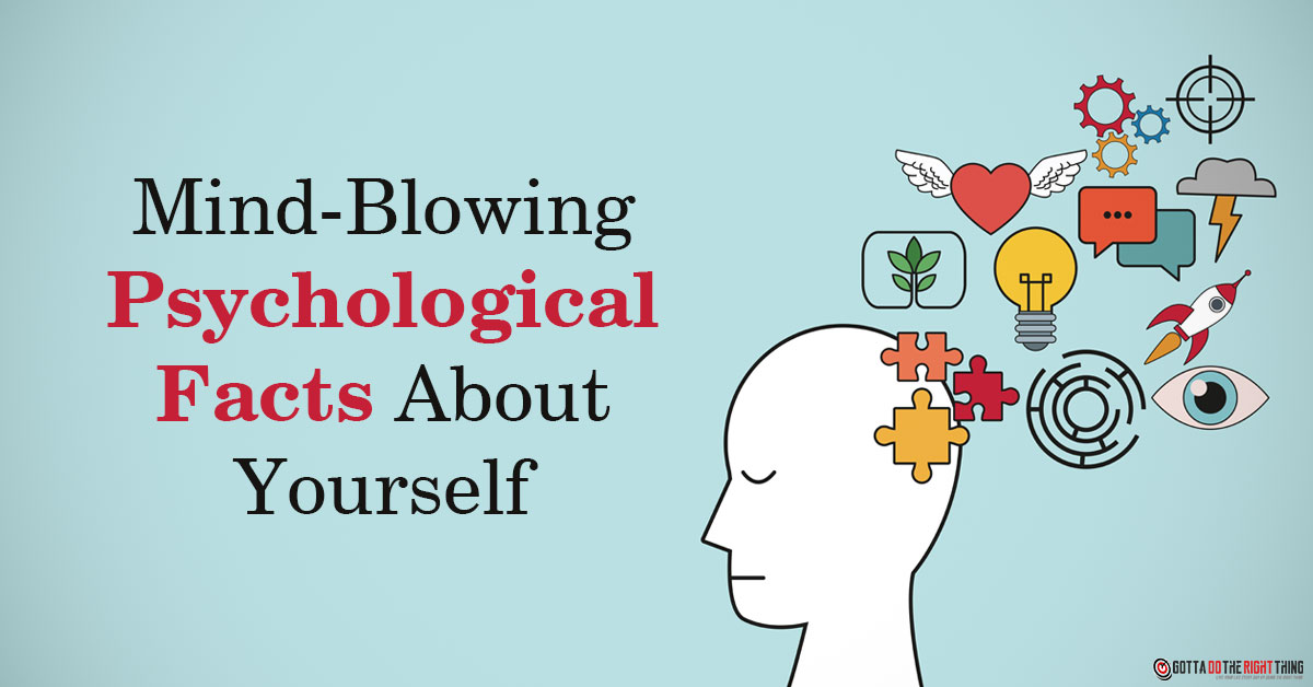 7 Incredible Psychological Facts About The Brain
