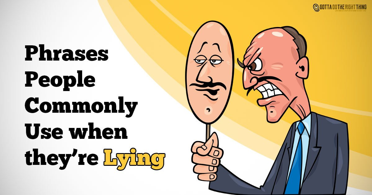 People Who Lie All the Time Usually Say These Phrases