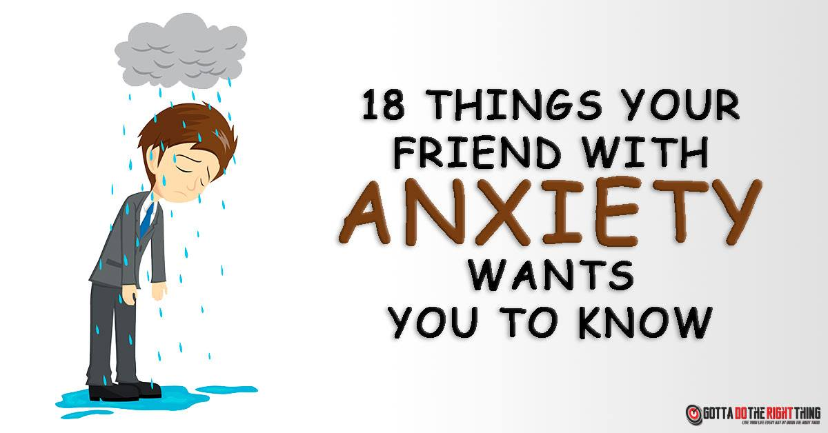 18 Things Your Friend with Anxiety Wants You to Know