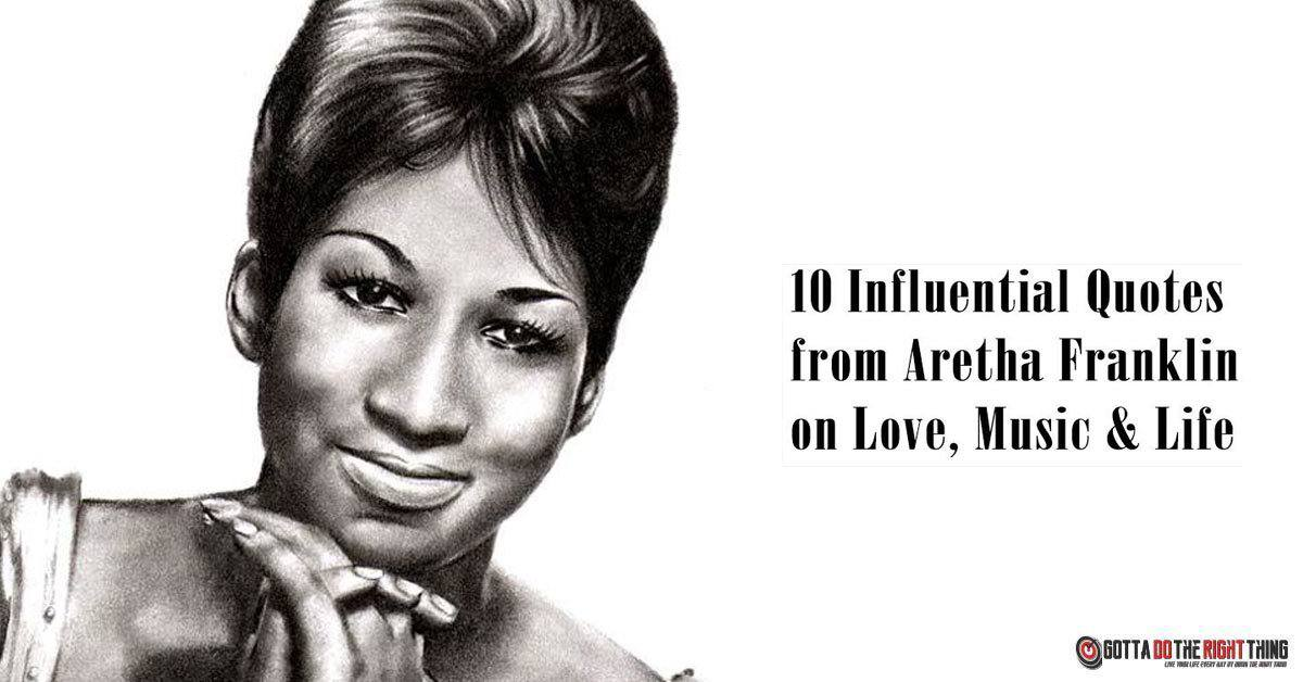 10 Influential Quotes from Aretha Franklin on Love, Music & Life