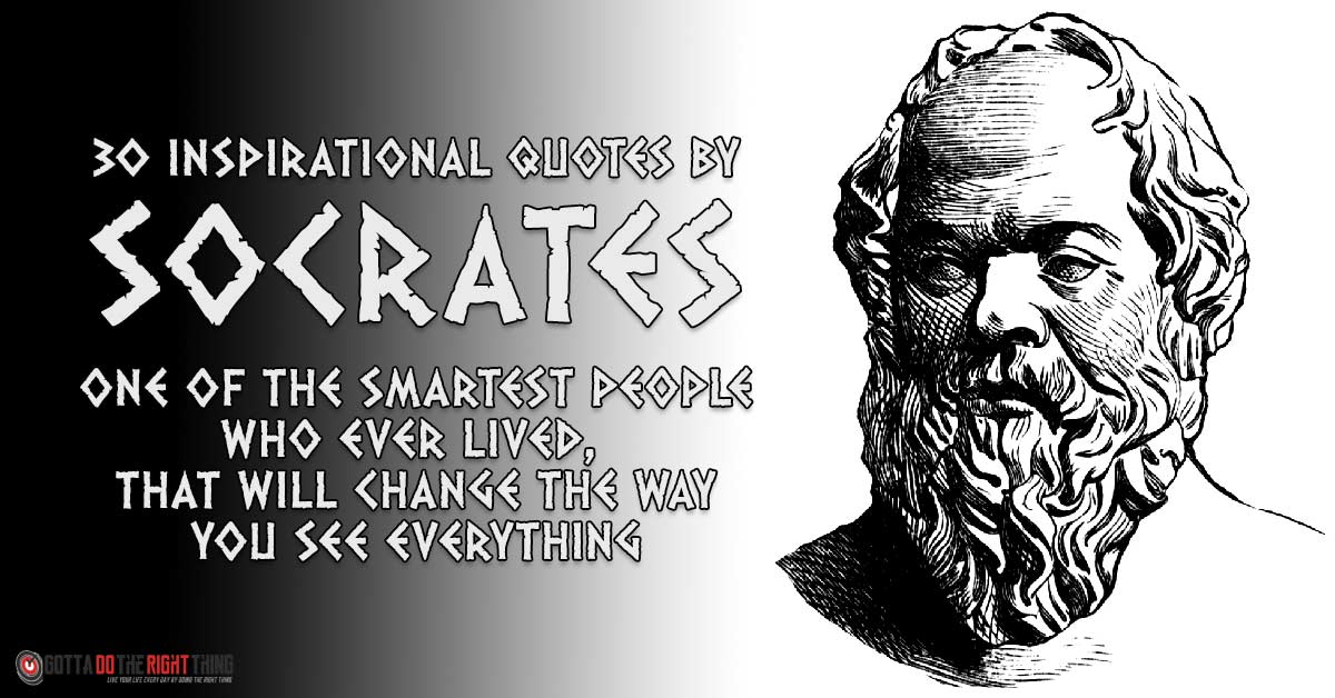 30 Inspirational Quotes by Socrates That Will Change The Way You See Everything