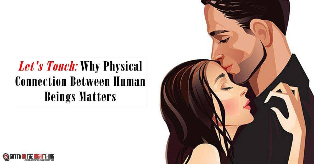 4 Reasons We Need More Physical Touch Every Day