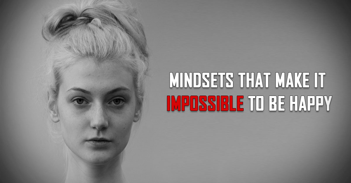 4 Mindsets That Block Your Happiness