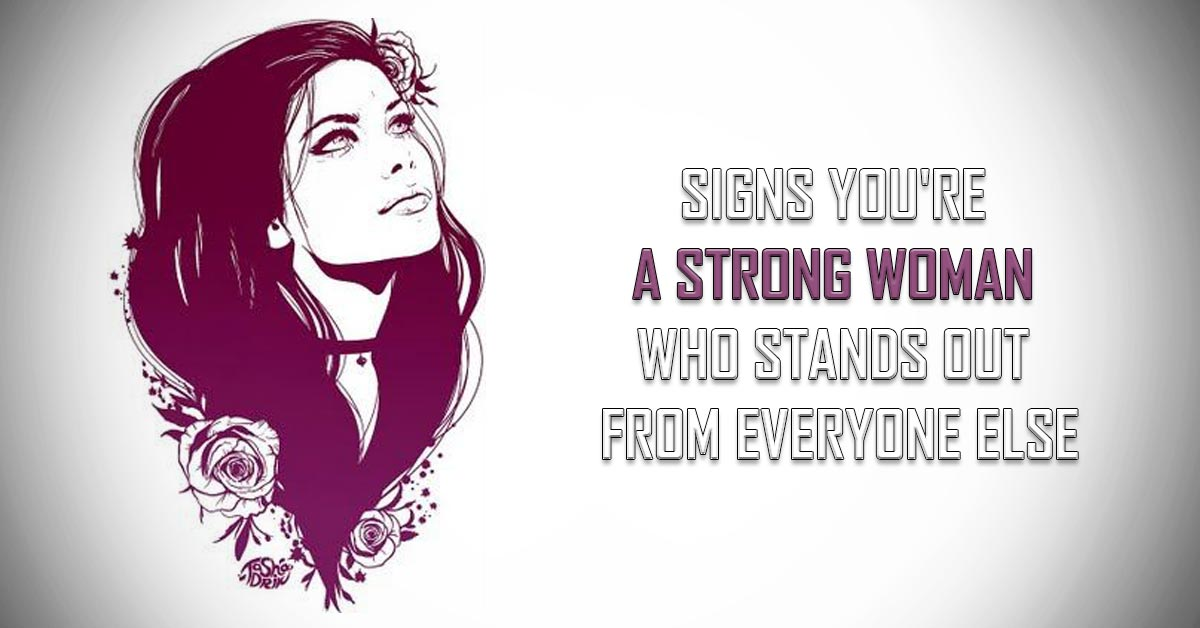 6 Traits That Only Strong Women Possess