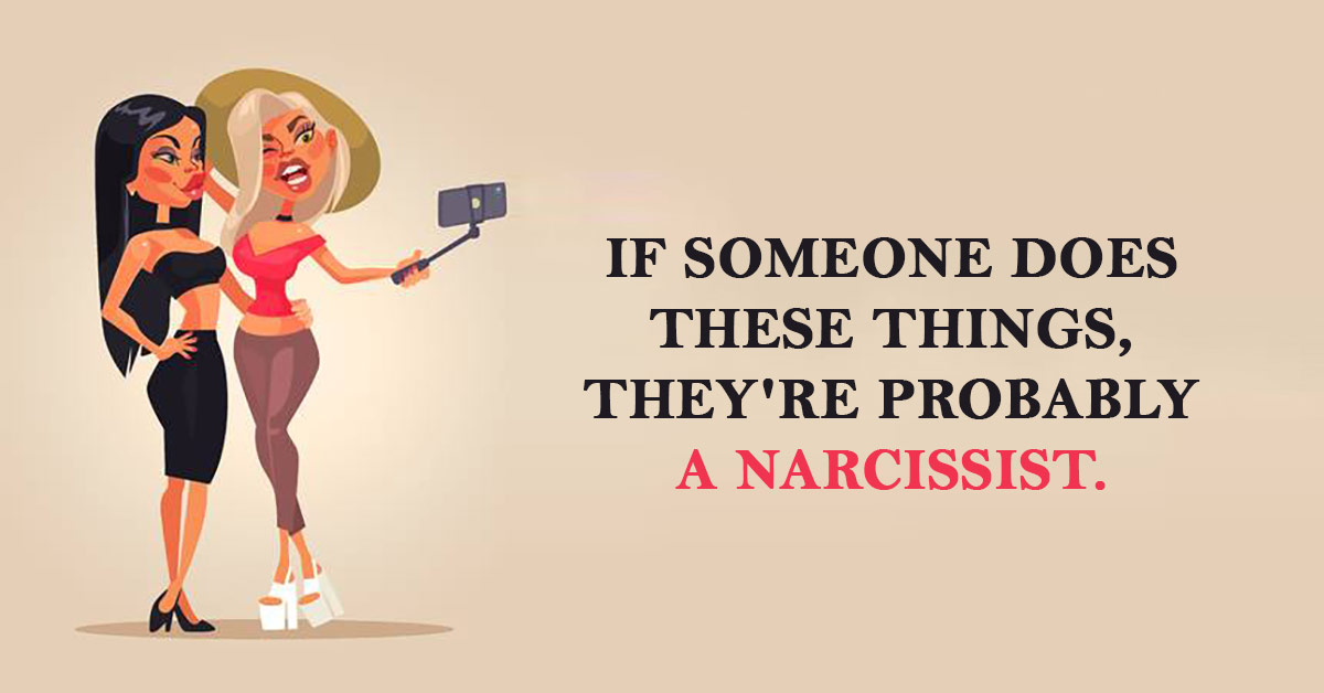 If Someone You Know Does These 5 Things, They're a Narcissist